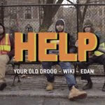 "Your Old Droog releases a music video for ""Help"" feat. rappers Wiki and Edan"