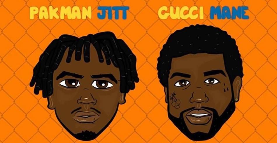 Pakman Jitt + Gucci Mane