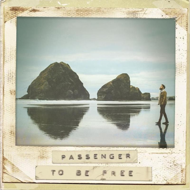 Passenger + To Be Free