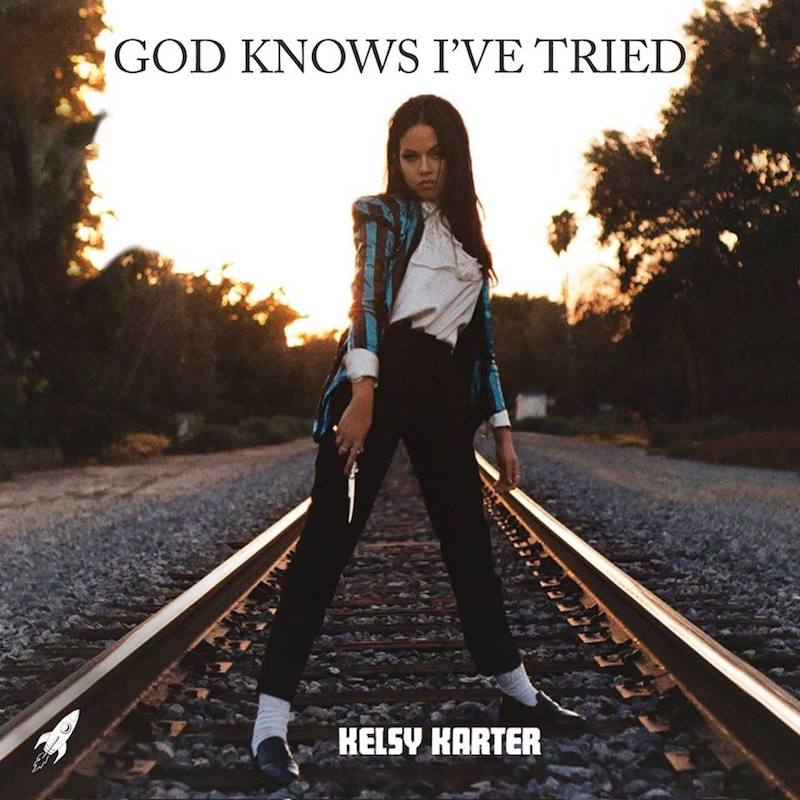 Kelsy Karter + God Knows I've Tried cover