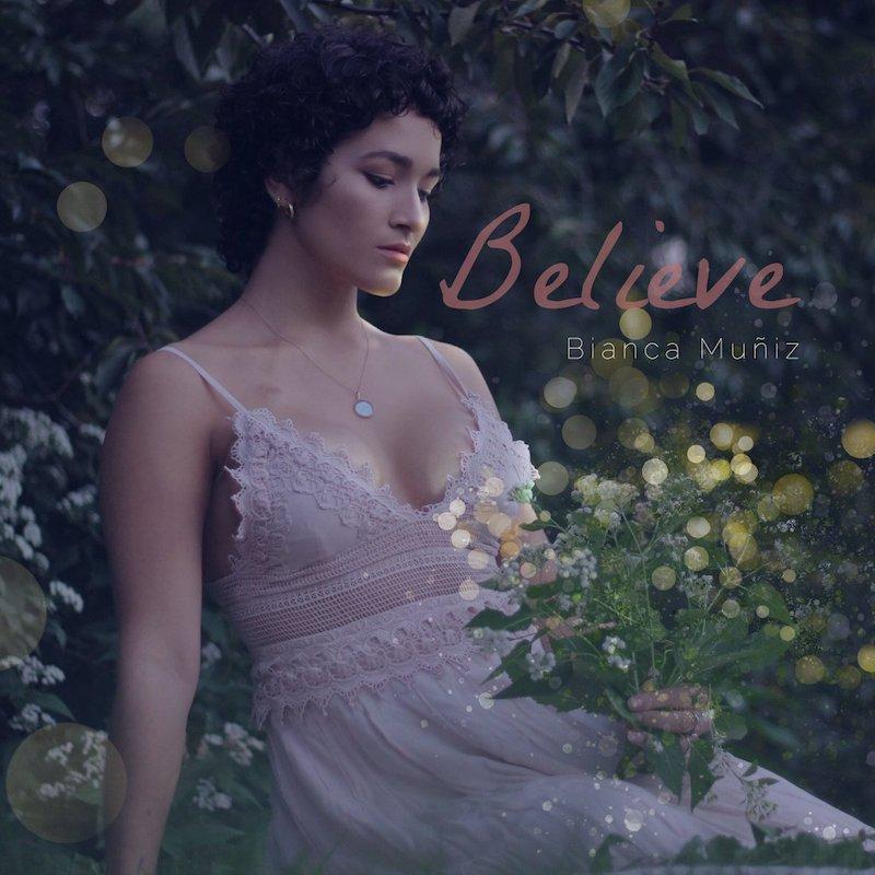 Bianca Muñiz + Believe