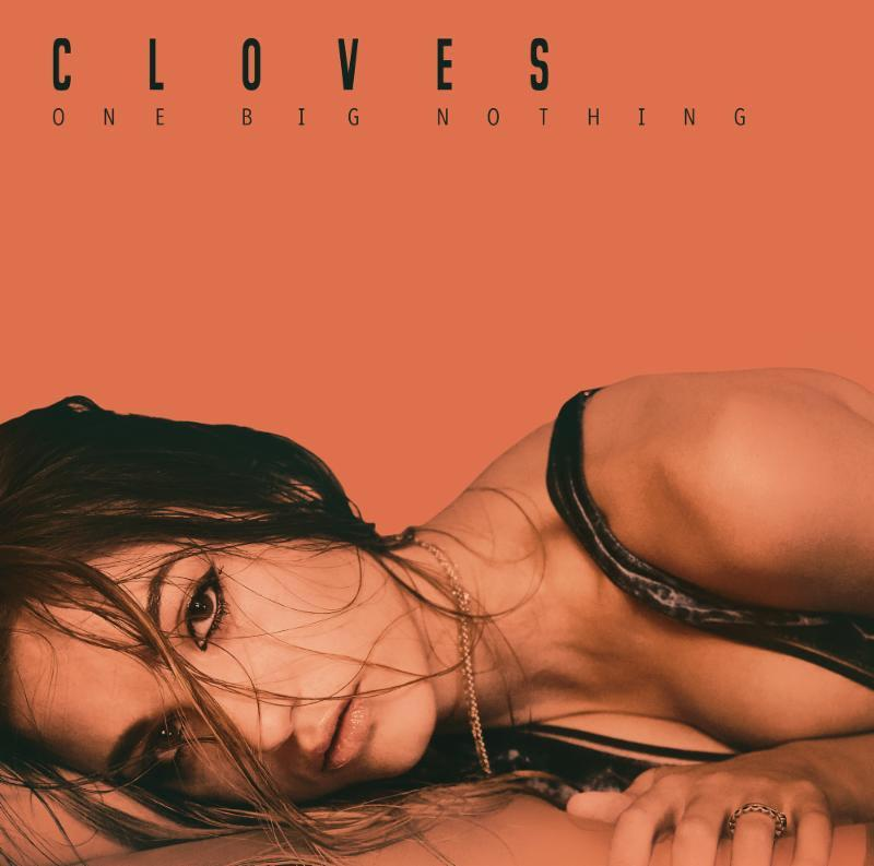 CLOVES + One Big Nothing album