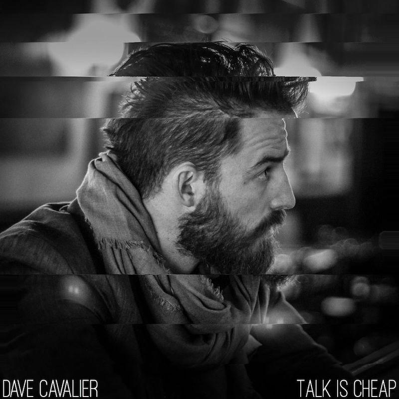 Dave Cavalier + Talk is Cheap