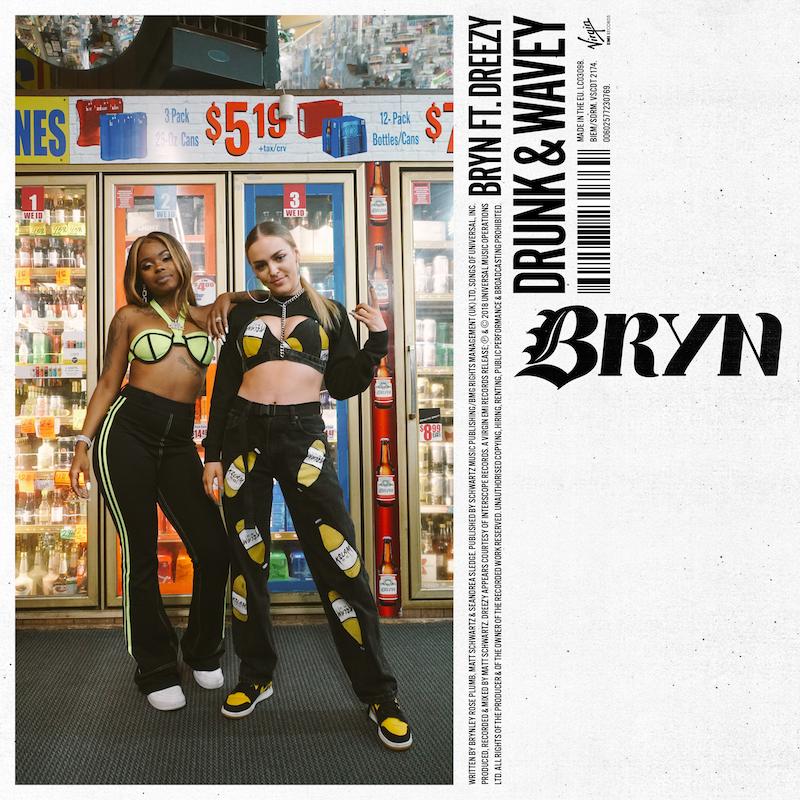 """BRYN – """"Drunk & Wavey"""" feat. Dreezy artwork"""