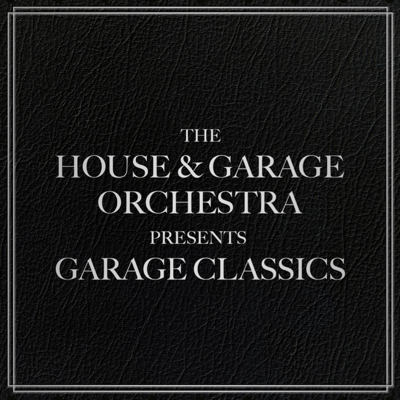 The House & Garage Orchestra + Garage Classic artwork