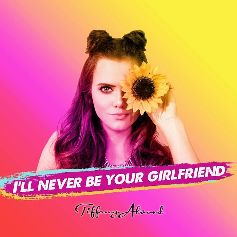 """Tiffany Alvord – """"Never Be Your Girlfriend"""" artwork"""
