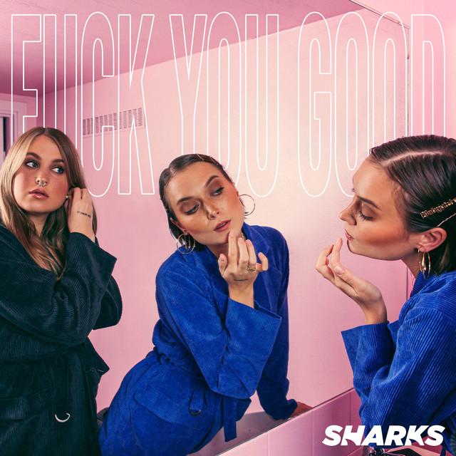 """Sharks – """"F**k You Good"""" artwork"""