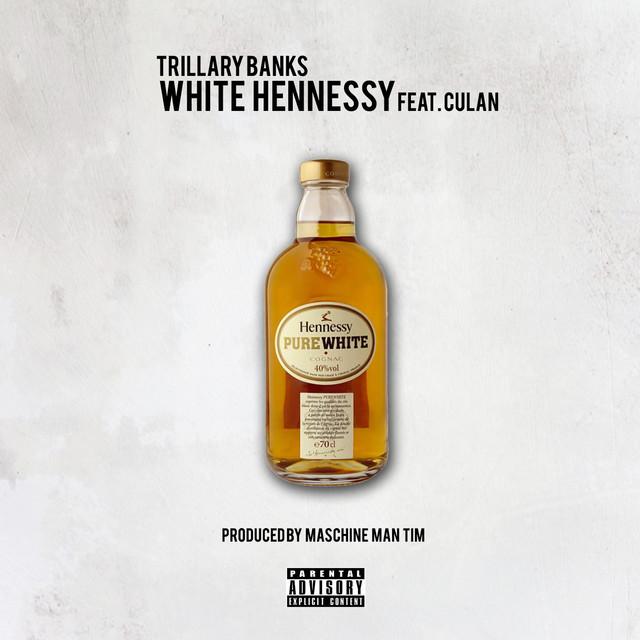 """Trillary Banks – """"White Hennessy"""" artwork"""