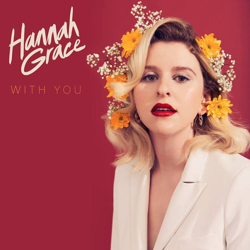 """Hannah Grace + """"With You"""" artwork"""