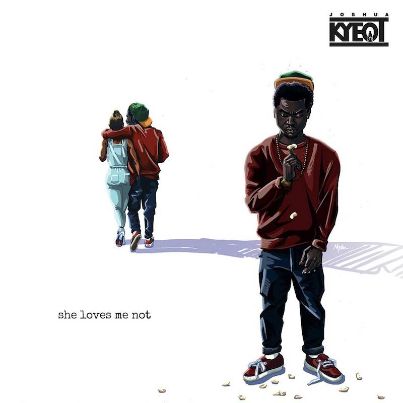 "Joshua KYEOT – ""She Loves Me Not"" artwork"