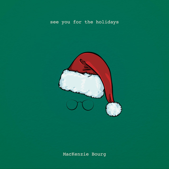 """MacKenzie Bourg - """"See You For the Holidays"""" artwork"""