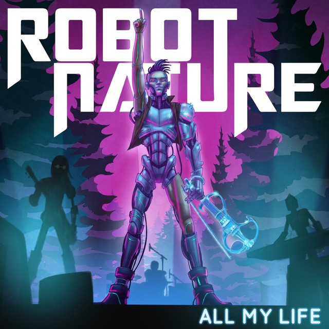 "Robot Nature – ""All My Life"" artwork"