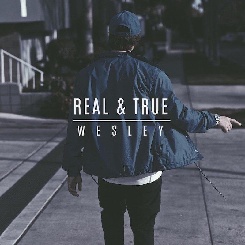 """Wesley – """"Real & True"""" artwork"""